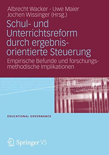 9783531166155: Schul- und Unterrichtsreform durch ergebnisorientierte Steuerung: Empirische Befunde und forschungsmethodische Implikationen (Educational Governance)