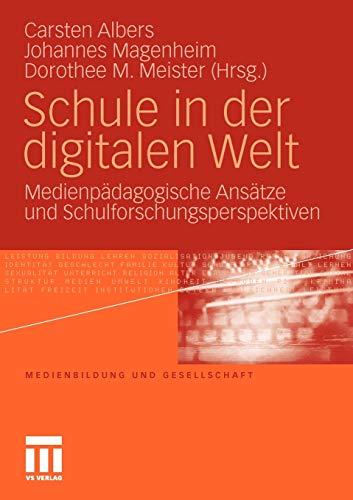 9783531166872: Schule in der digitalen Welt: Medienpädagogische Ansätze und Schulforschungsperspektiven (Medienbildung und Gesellschaft) (German Edition)