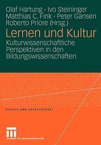 9783531167534: Lernen und Kultur: Kulturwissenschaftliche Perspektiven in den Bildungswissenschaften (Schule und Gesellschaft)