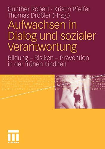 9783531167596: Aufwachsen in Dialog und sozialer Verantwortung: Bildung - Risiken - Prävention in der frühen Kindheit