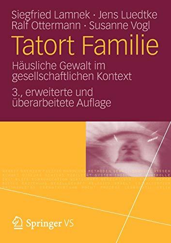 9783531167770: Tatort Familie: Hausliche Gewalt Im Gesellschaftlichen Kontext