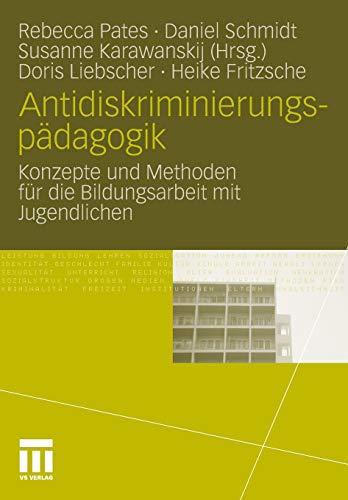 9783531167848: Antidiskriminierungspädagogik: Konzepte und Methoden für die Bildungsarbeit mit Jugendlichen (German Edition)