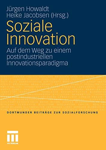 9783531168241: Soziale Innovation: Auf dem Weg zu einem postindustriellen Innovationsparadigma (Dortmunder Beitr�ge zur Sozialforschung)