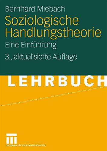 9783531168548: Soziologische Handlungstheorie: Eine Einführung (German Edition)
