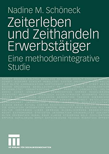 9783531168975: Zeiterleben und Zeithandeln Erwerbstätiger: Eine methodenintegrative Studie (German Edition)