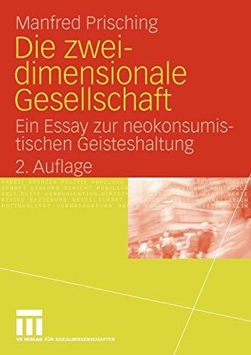 9783531169712: Die zweidimensionale Gesellschaft: Ein Essay zur neokonsumistischen Geisteshaltung (German Edition)