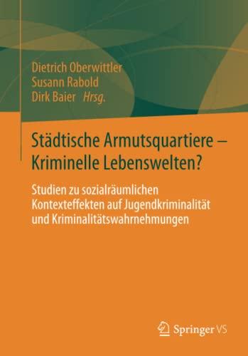 Sozialräumlicher Kontext und Kriminalität: Dietrich Oberwittler