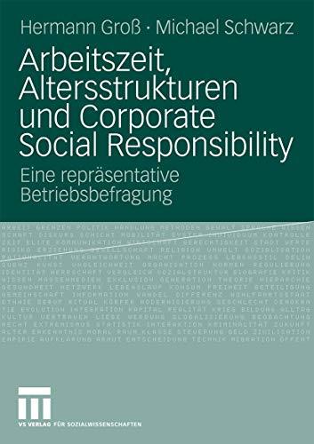 9783531170473: Arbeitszeit, Altersstrukturen Und Corporate Social Responsibility: Eine Reprasentative Betriebsbefragung