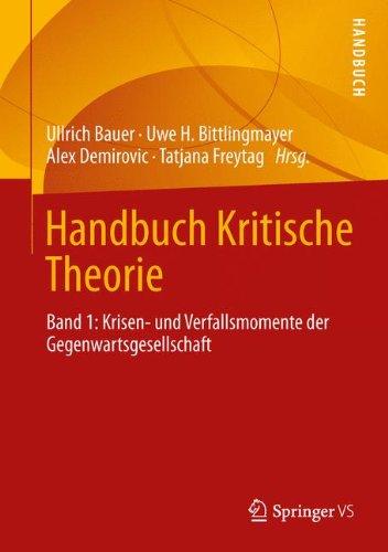 9783531170558: Handbuch Kritische Theorie 1: Krisen- und Verfallsmomente der Gegenwartsgesellschaft (German Edition)