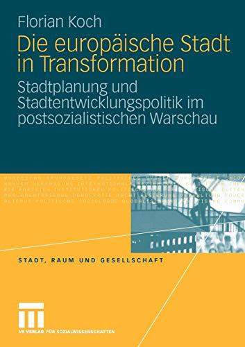 9783531170909: Die europäische Stadt in Transformation: Stadtplanung und Stadtentwicklungspolitik im postsozialistischen Warschau (Stadt, Raum Und Gesellschaft)