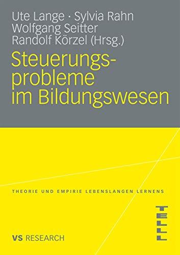 9783531171456: Steuerungsprobleme Im Bildungssystem: Theoretische Probleme, strategische Ansätze, empirische Befunde (Theorie und Empirie Lebenslangen Lernens (TELLL)) (German Edition)