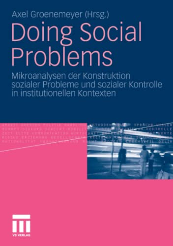 9783531171920: Doing Social Problems: Mikroanalysen der Konstruktion sozialer Probleme und sozialer Kontrolle in institutionellen Kontexten (German Edition)
