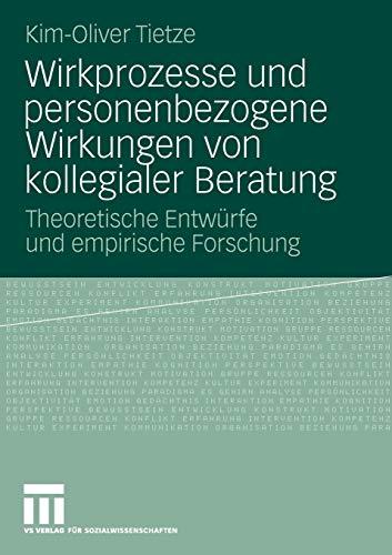 9783531172248: Wirkprozesse und personenbezogene Wirkungen von kollegialer Beratung: Theoretische Entwürfe und empirische Forschung (German Edition)
