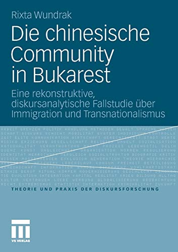 Die chinesische Community in Bukarest Eine rekonstruktive, diskursanalytische Fallstudie Ã&...
