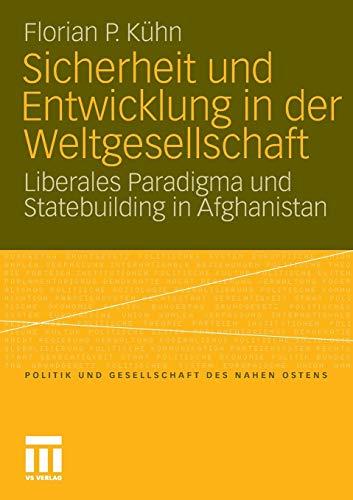 Sicherheit und Entwicklung in der Weltgesellschaft Liberales Paradigma und Statebuilding in ...