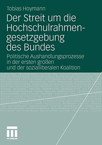 9783531172774: Der Streit um die Hochschulrahmengesetzgebung des Bundes: Politische Aushandlungsprozesse in der ersten großen und der sozialliberalen Koalition (German Edition)