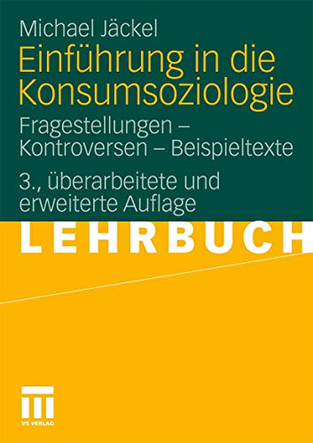 9783531172873: Einf�hrung in die Konsumsoziologie: Fragestellungen - Kontroversen - Beispieltexte
