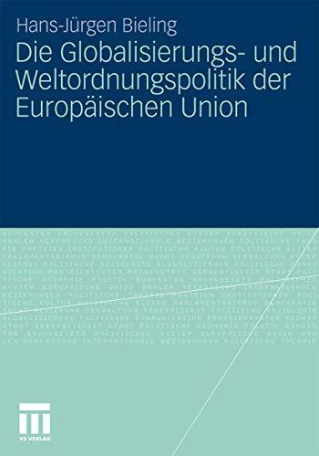 9783531173030: Die Globalisierungs- und Weltordnungspolitik der Europäischen Union (German Edition)