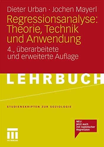 Regressionsanalyse: Theorie, Technik und Anwendung (Studienskripten zur Soziologie) (German Edition) - Urban, Dieter; Mayerl, Jochen