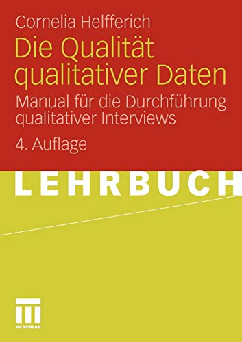 Die Qualitat Qualitativer Daten: Manual Fur Die Durchfuhrung Qualitativer Interviews (Paperback) - Cornelia Helfferich