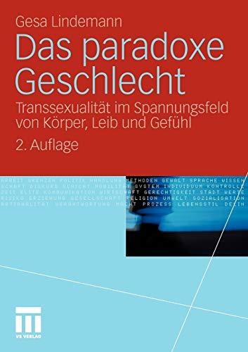 9783531174426: Das paradoxe Geschlecht: Transsexualität im Spannungsfeld von Körper, Leib und Gefühl