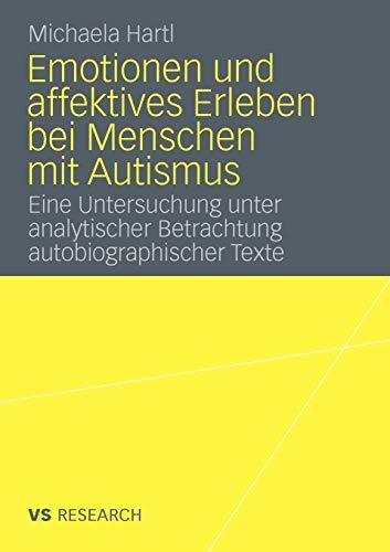 9783531174648: Emotionen und affektives Erleben bei Menschen mit Autismus: Eine Untersuchung unter analytischer Betrachtung autobiographischer Texte (German Edition)