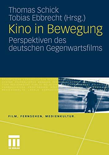 9783531174891: Kino in Bewegung: Perspektiven des deutschen Gegenwartsfilms (Film, Fernsehen, Medienkultur)