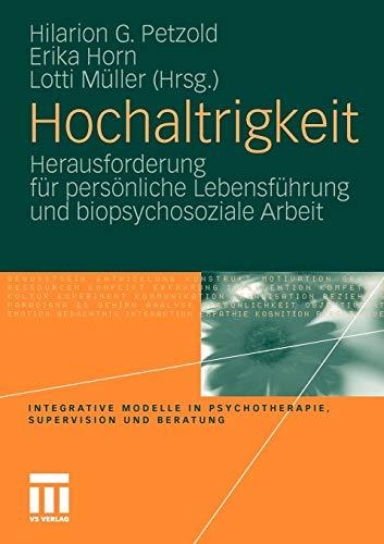 9783531175232: Hochaltrigkeit: Herausforderung Fur Personliche Lebensfuhrung Und Biopsychosoziale Arbeit (Integrative Modelle in Psychotherapie, Supervision und Beratung)