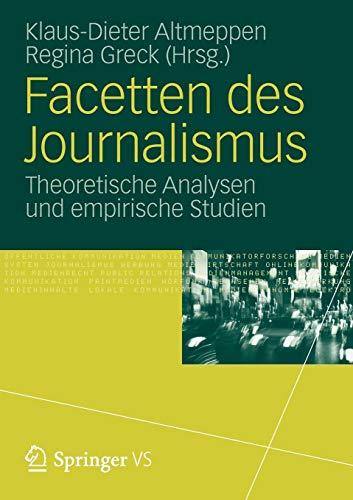 Facetten des Journalismus : Theoretische Analysen und: Klaus-Dieter Altmeppen