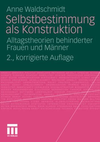 9783531175386: Selbstbestimmung als Konstruktion: Alltagstheorien behinderter Frauen und Männer (German Edition)