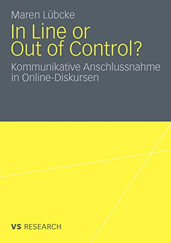In line or out of control? : Kommunikative Anschlussnahme in Online-Diskursen.