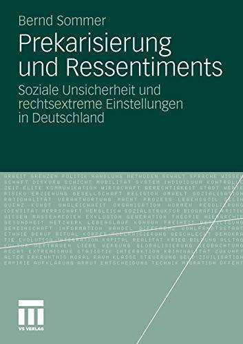 9783531176123: Prekarisierung und Ressentiments: Soziale Unsicherheit und rechtsextreme Einstellungen in Deutschland (German Edition)