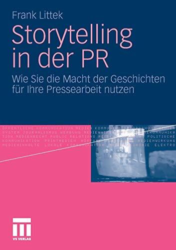 9783531176246: Storytelling in der PR: Wie Sie die Macht der Geschichten für Ihre Pressearbeit nutzen (German Edition)