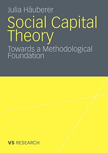 9783531176260: Social Capital Theory: Towards a Methodological Foundation