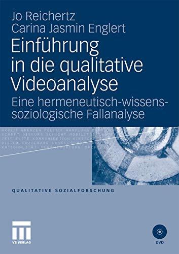 9783531176277: Einführung in die qualitative Videoanalyse: Eine hermeneutisch-wissenssoziologische Fallanalyse (Qualitative Sozialforschung) (German Edition)