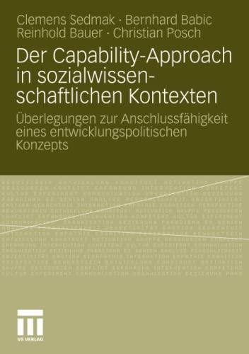 9783531176376: Der Capability-Approach in sozialwissenschaftlichen Kontexten: Überlegungen zur Anschlussfähigkeit eines entwicklungspolitischen Konzepts (German Edition)