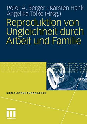 9783531176383: Reproduktion Von Ungleichheit Durch Arbeit Und Familie (Sozialstrukturanalyse)
