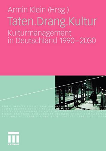 9783531177601: Taten.Drang.Kultur: Kulturmanagement in Deutschland 1990 - 2030