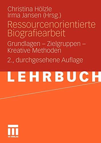 9783531177748: Ressourcenorientierte Biografiearbeit: Grundlagen - Zielgruppen - Kreative Methoden (German Edition)