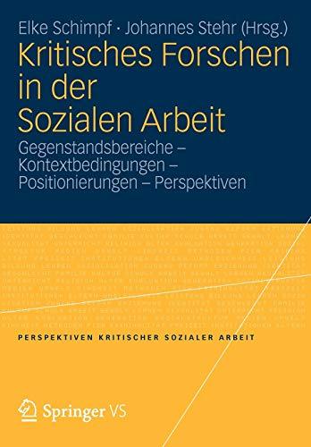 9783531177779: Kritisches Forschen in Der Sozialen Arbeit: Gegenstandsbereiche - Kontextbedingungen - Positionierungen - Perspektiven (Perspektiven kritischer Sozialer Arbeit)