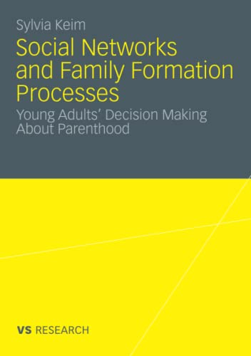 Social networks and family formation processes : young adults decision making about parenthood.