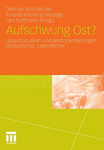 Aufschwung Ost?: Lebenssituation Und Wertorientierungen Ostdeutscher Jugendlicher