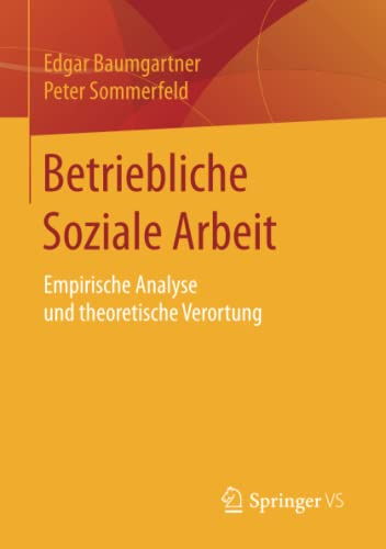 9783531178073: Betriebliche Soziale Arbeit: Empirische Analyse und theoretische Verortung (German Edition)