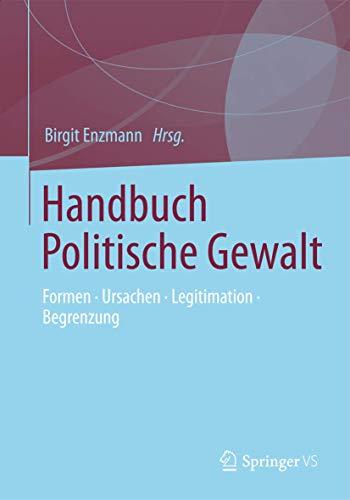 9783531180816: Handbuch Politische Gewalt: Formen - Ursachen - Legitimation - Begrenzung (German Edition)