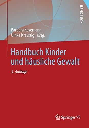 Handbuch Kinder und häusliche Gewalt (German Edition): Barbara Kavemann and Ulrike Kreyssig