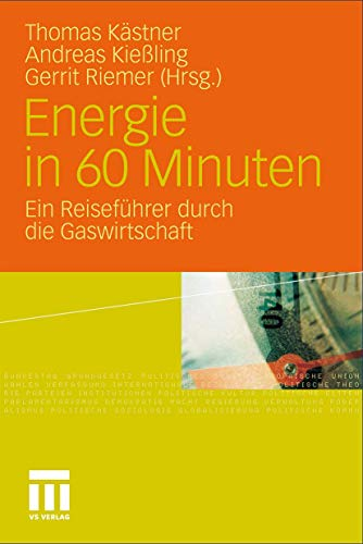 9783531181837: Energie in 60 Minuten: Ein Reiseführer durch die Gaswirtschaft. Mit einem Vorwort von Günther Öttinger