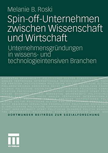 9783531181950: Spin-off-Unternehmen zwischen Wissenschaft und Wirtschaft: Unternehmensgr�ndungen in wissens- und technologieintensiven Branchen (Dortmunder Beitr�ge zur Sozialforschung)