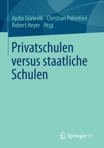 9783531181998: Privatschulen versus staatliche Schulen
