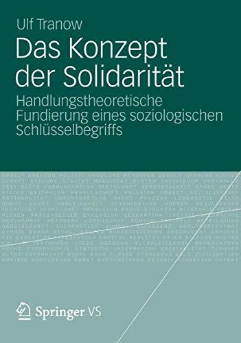 9783531182094: Das Konzept der Solidarität: Handlungstheoretische Fundierung eines soziologischen Schlüsselbegriffs