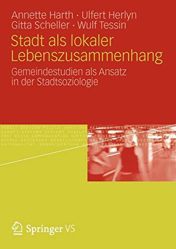 9783531182155: Stadt als lokaler Lebenszusammenhang: Gemeindestudien als Ansatz in der Stadtsoziologie